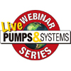Pumps & Systems Live Webinar Series